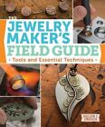 The Jewelry Maker's Field Guide: Tools and Essential Techniques *FREE SHIPPING