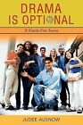 Drama Is Optional : A Guide for Teens by Judee Ausnow (2007, Paperback)