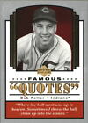 2004 Upper Deck Famous Quotes Baseball #1-20 - Your Choice *GOTBASEBALLCARDS