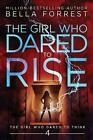 Girl Who Dared to Think 4: The Girl Who Dared to Rise by Bella Forrest Paperback