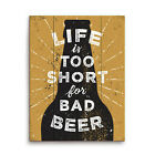 Click Wall Art Life Is Too Short For Bad Beer Textual Art Plaque in Black