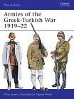 Armies of the Greek-Turkish War 1919-22 (Men-at-Arms) by Jowett, Walsh New..