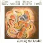 Ratko Zjaca, John Patitucci...-Crossing The Border CD NEW