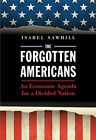 Forgotten Americans by Sawhill  New 9780300230369 Fast Free Shipping--
