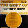 Brother Burr & The Burros - The Best Of Brother Burr (LP, Album, Comp)