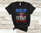 Back Up Terry Put It In Reverse Funny 4th July American Firework Patriotic Shirt
