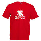 STOP TELLING ME TO KEEP CALM! Funny Red Standard T-Shirt ALL SIZES BNWT