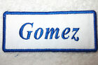 GOMEZ EMBROIDERED NEW SEW  IRON ON NAME PATCH ASSORTED COLORS AVAILABLE