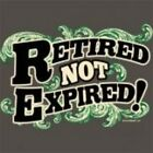 NEW FUNNY AGE TSHIRT - Retired Not Expired!