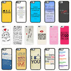Sayings Quotes Case Cover for Apple iPhone 4 4s 5 5s 6 6 Plus - 34