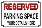 "PERSONALISED 12 X 8"" RESERVED PARKING SPACE METAL SIGN 7 COLOURS AVAILABLE"