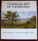 Tasmanian art CONSIDERING ART IN TASMANIA Collections Artists Landscape Craft
