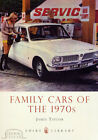 FAMILY CARS OF THE 1970s illustrated motoring heritage history book NEW Taylor