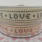 per 2 metres Berisfords Naturals Love  ribbon 15mm grey /red writing