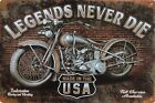 LEGENDS NEVER DIE MADE IN THE USA MOTORCYCLE BIKER ROUTE 66 PLAQUE TIN SIGN B11
