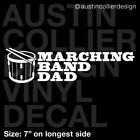 MARCHING BAND DAD w/ SNARE DRUM Vinyl Decal Car Window Sticker - drum major