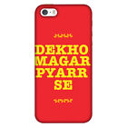 Dekho Magar Pyaar Se HARD Protector Case Snap On Slim Phone Cover Accessory