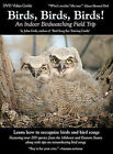 Birds, Birds, Birds! An Indoor Birdwatching Field Trip DVD Video Bird and Bird S