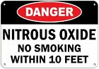 Danger Nitrous Oxide No Smoking Within 10 Feet Flammable Metal Sign